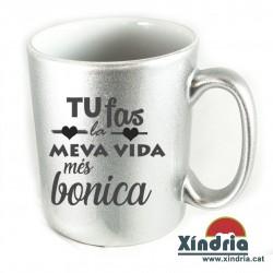 TASSA METAL·LITZADA LA VIDA BONICA